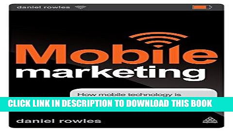 [DOWNLOAD] PDF Mobile Marketing: How Mobile Technology is Revolutionizing Marketing,