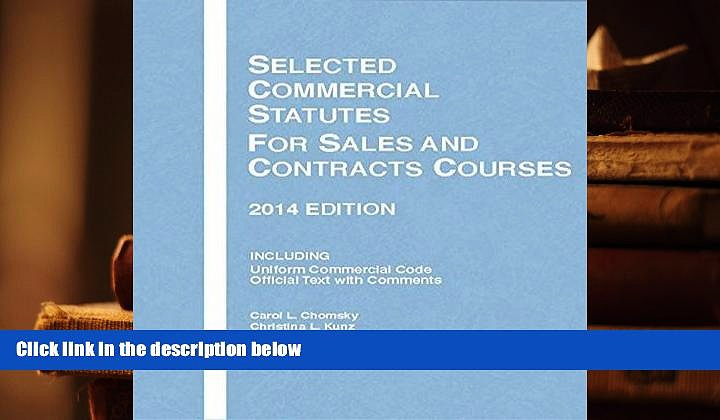 BEST PDF  Selected Commercial Statutes for Sales and Contracts Courses, 2014 (Selected Statutes)