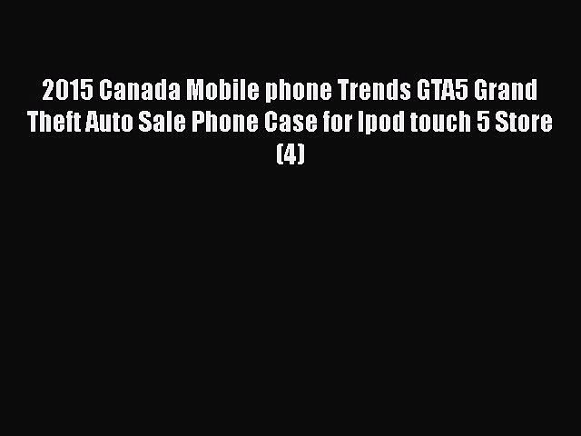 Read 2015 Canada Mobile phone Trends GTA5 Grand Theft Auto Sale Phone Case for Ipod touch 5
