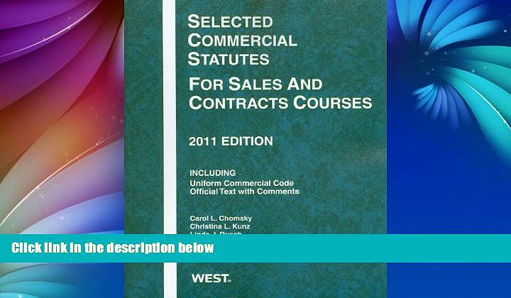 Read Online Carol L. Chomsky Selected Commercial Statutes For Sales and Contracts Courses, 2011
