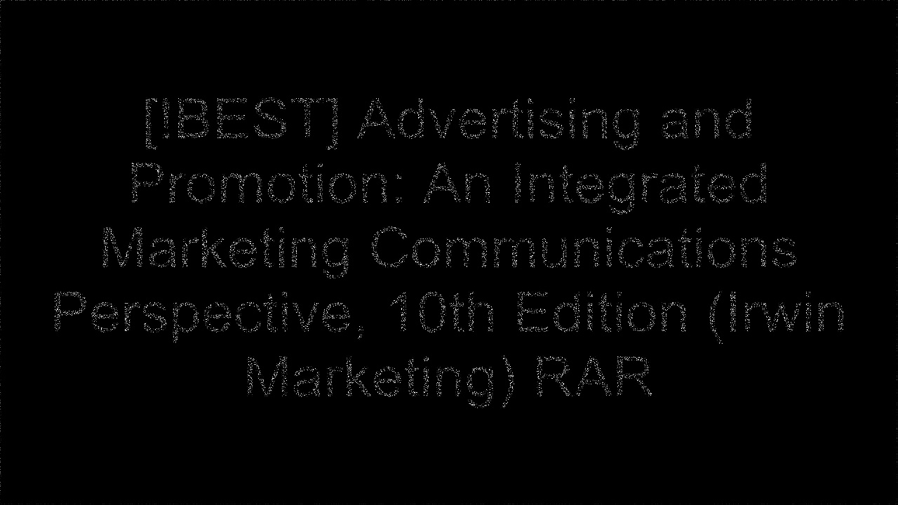 [IvlkI.Ebook] Advertising and Promotion: An Integrated Marketing Communications Perspective, 10th Edition (Irwin Marketing) by George E. Belch, Michael A. BelchStephen CastleberryMichael LevyWayne D. Hoyer ZIP