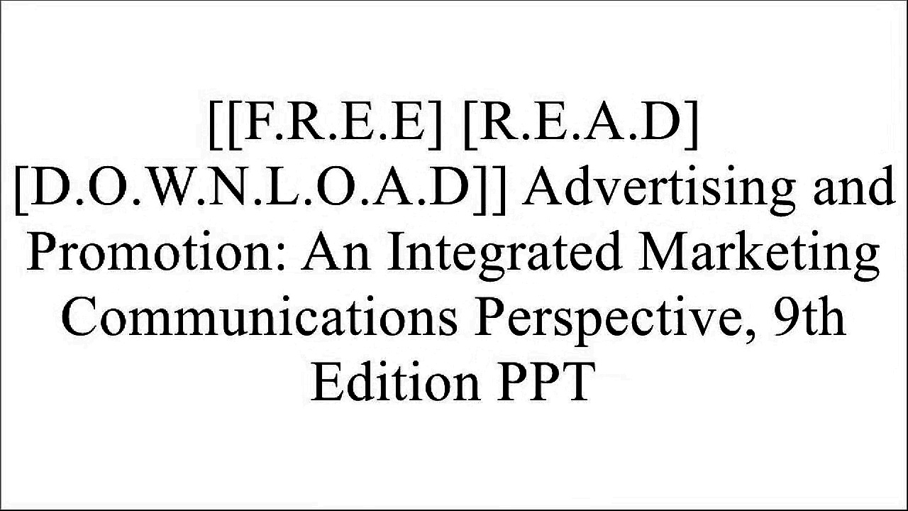 [4hov6.[Free] [Download] [Read]] Advertising and Promotion: An Integrated Marketing Communications Perspective, 9th Edition by George E. Belch, Michael A. BelchPhilip R. CateoraAdam MorganBarry R. Berman [T.X.T]