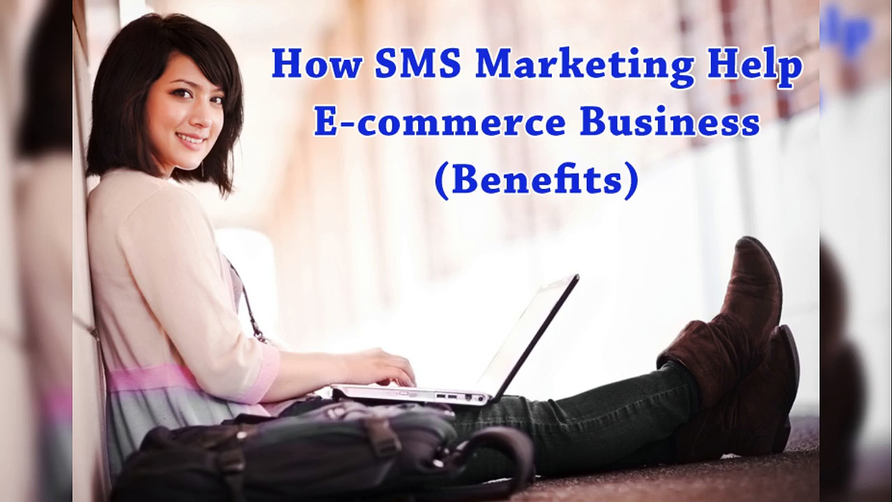 How Bulk Sms Marketing Help Ecommerce Business Benefits