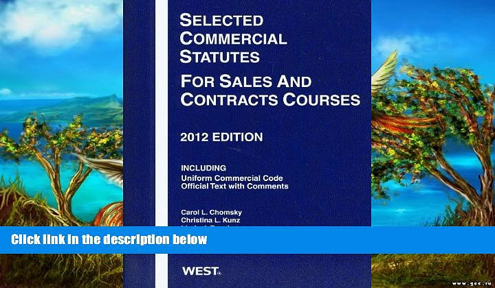 Online Carol L. Chomsky Selected Commercial Statutes For Sales and Contracts Courses, 2012 Full