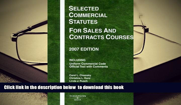 BEST PDF  Selected Commercial Statutes for Sales and Contracts Courses, 2007 Edition (Academic