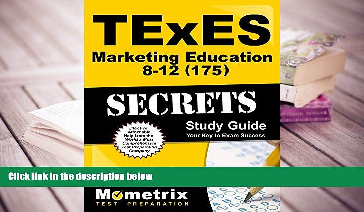 Best Ebook  TExES Marketing Education 8-12 (175) Secrets Study Guide: TExES Test Review for the