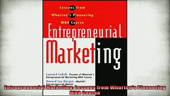 FREE PDF  Entrepreneurial Marketing Lessons from Whartons Pioneering MBA Course  DOWNLOAD ONLINE