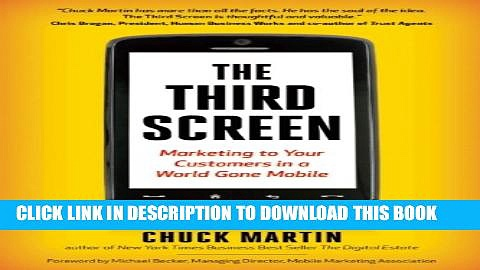 [PDF] The Third Screen: Marketing to Your Customers in a World Gone Mobile Full Colection