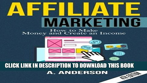 [PDF] Affiliate Marketing: How to make money and create an income Full Collection