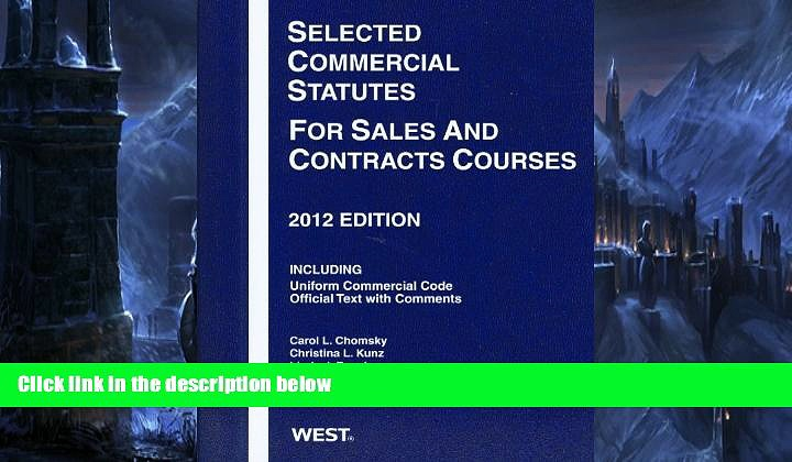 Read Online Carol L. Chomsky Selected Commercial Statutes For Sales and Contracts Courses, 2012