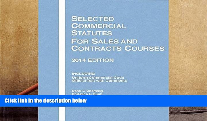PDF [DOWNLOAD] Selected Commercial Statutes for Sales and Contracts Courses, 2014 (Selected