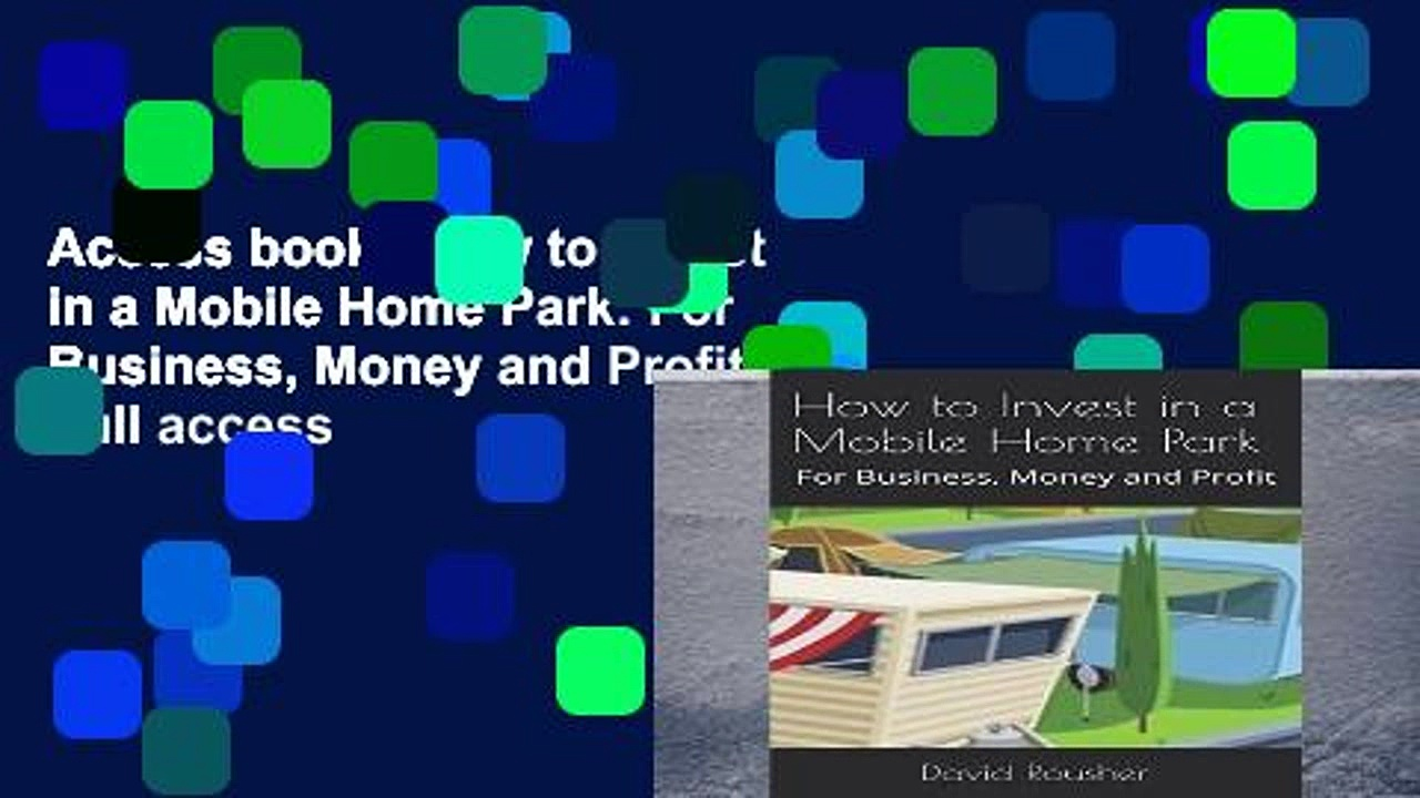 Access books How to Invest in a Mobile Home Park: For Business, Money and Profit Full access