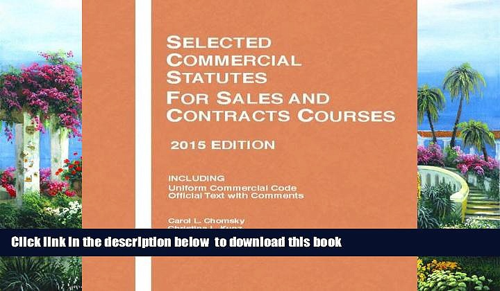 BEST PDF  Selected Commercial Statutes, For Sales and Contracts Courses (Selected Statutes)