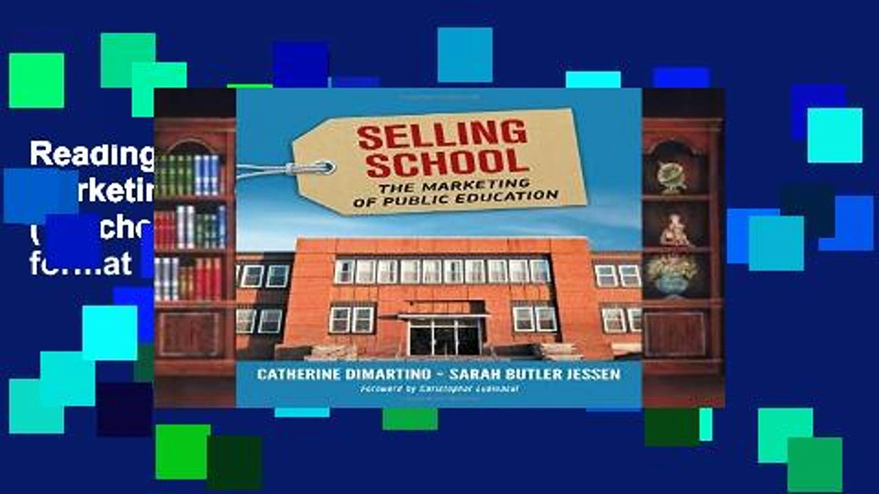 Reading Selling School: The Marketing of Public Education (Teachers College Press) any format