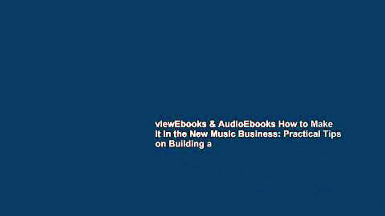 viewEbooks & AudioEbooks How to Make it in the New Music Business: Practical Tips on Building a