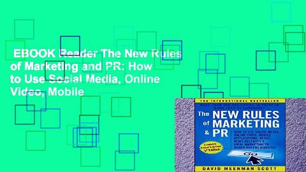 EBOOK Reader The New Rules of Marketing and PR: How to Use Social Media, Online Video, Mobile