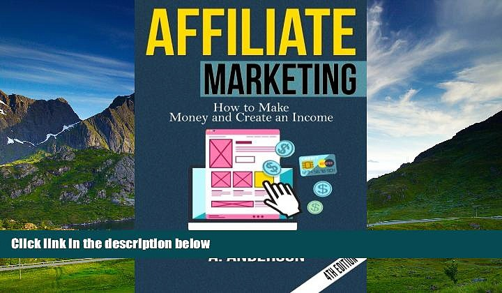 READ FREE FULL  Affiliate Marketing: How to make money and create an income  Download PDF Full