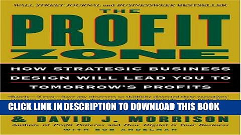 [PDF] The Profit Zone: How Strategic Business Design Will Lead You to Tomorrow s Profits Full Online