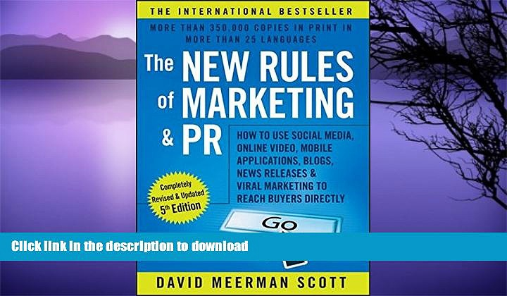 READ BOOK  The New Rules of Marketing and PR: How to Use Social Media, Online Video, Mobile