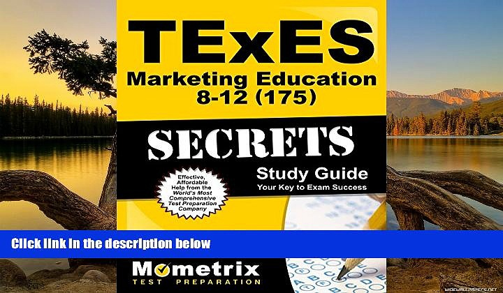 PDF  TExES Marketing Education 8-12 (175) Secrets Study Guide: TExES Test Review for the Texas