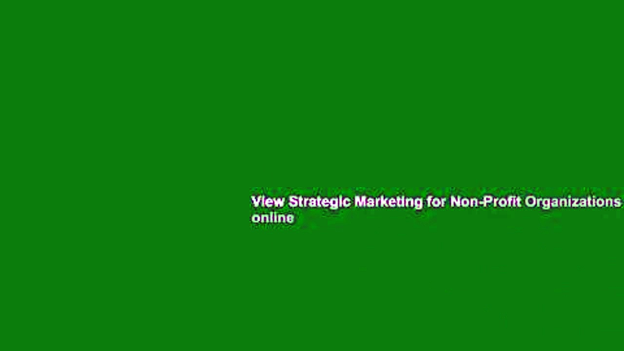 View Strategic Marketing for Non-Profit Organizations online