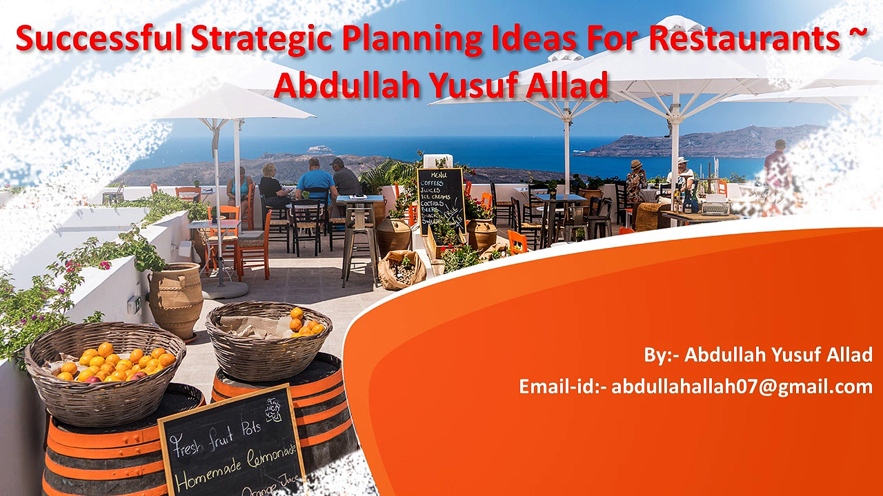 ##Abdullah Allad ~ Tips For A Successful  Restaurants For  Business