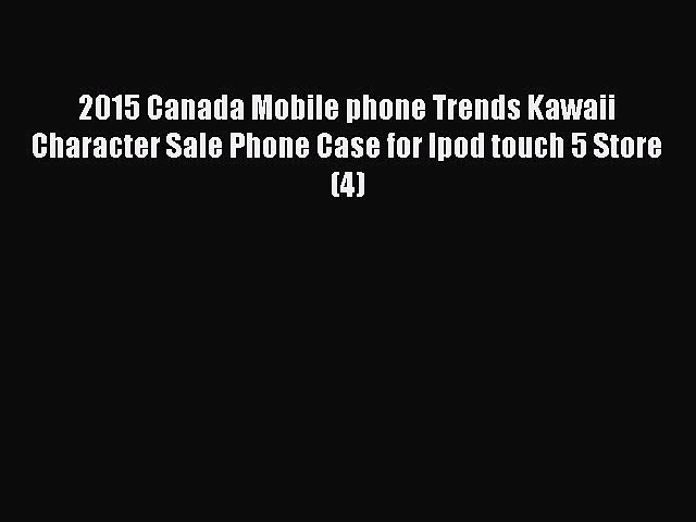 Read 2015 Canada Mobile phone Trends Kawaii Character Sale Phone Case for Ipod touch 5 Store