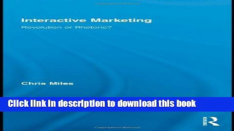 [Read PDF] Interactive Marketing: Revolution or Rhetoric? (Routledge Interpretive Marketing