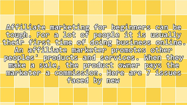 7 Reasons Why Affiliate Marketing For Beginners Goes Wrong