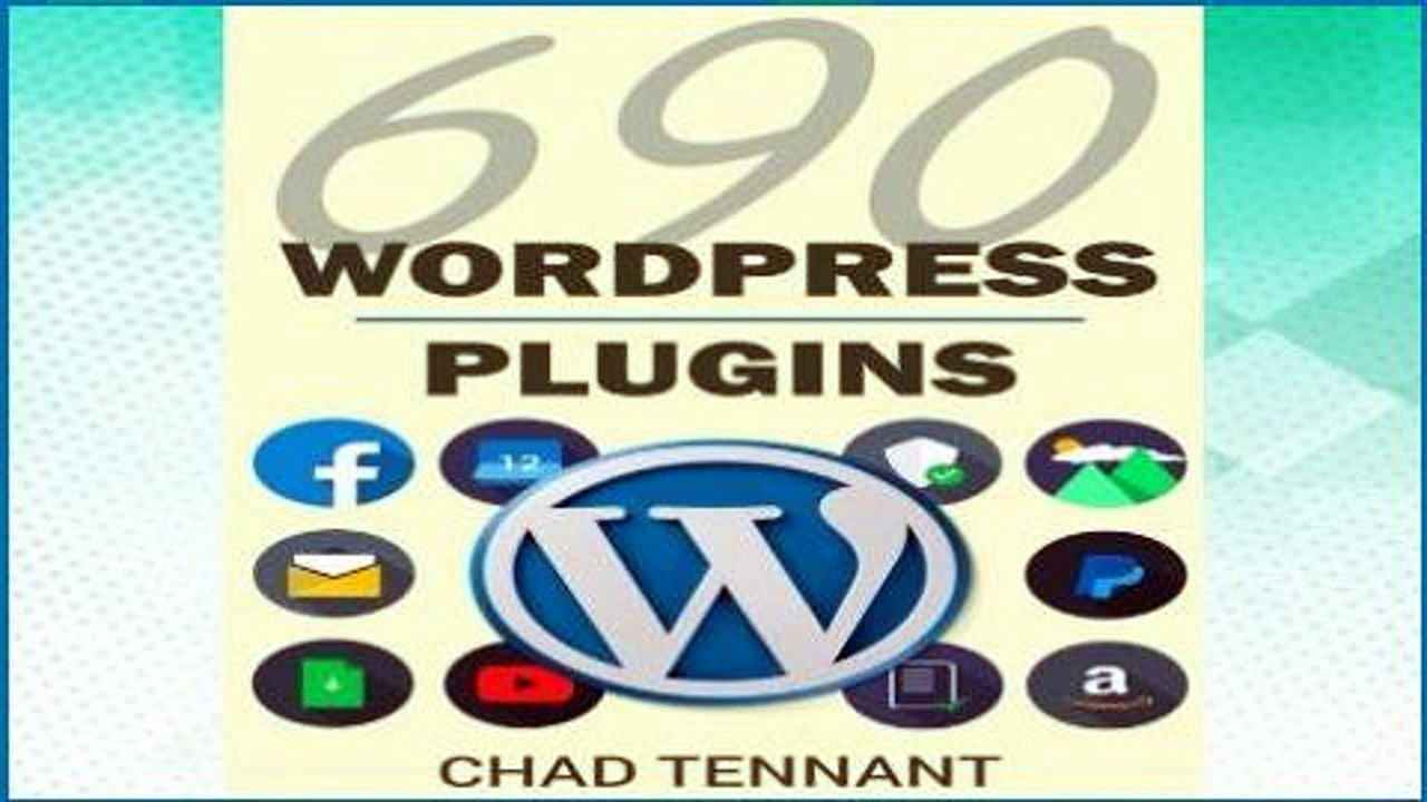 D.O.W.N.L.O.A.D [P.D.F] WordPress Plugins: 690 Free Plugins for Developing Amazing and Profitable