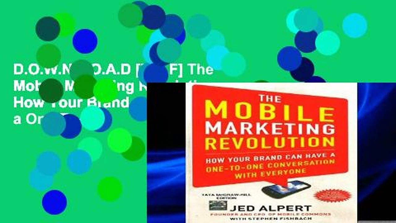 D.O.W.N.L.O.A.D [P.D.F] The Mobile Marketing Revolution : How Your Brand can have a One-To-One