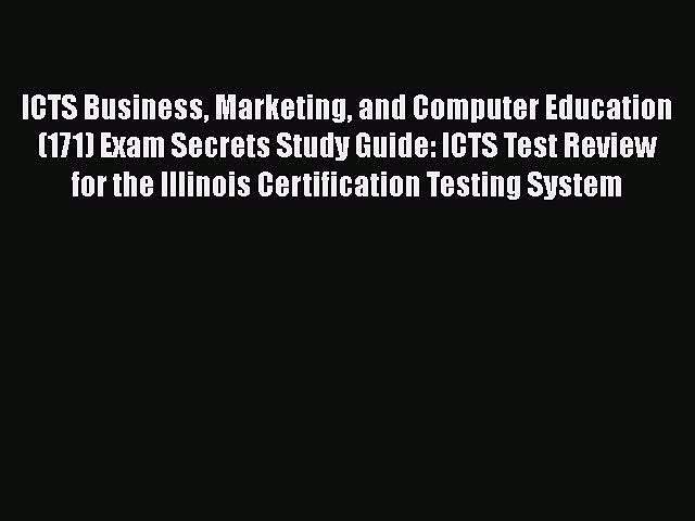 Download ICTS Business Marketing and Computer Education (171) Exam Secrets Study Guide: ICTS