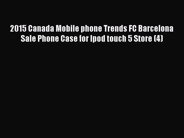 Download 2015 Canada Mobile phone Trends FC Barcelona Sale Phone Case for Ipod touch 5 Store