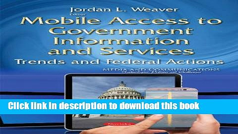 Read Mobile Access to Government Information and Services: Trends and Federal Actions (Media and