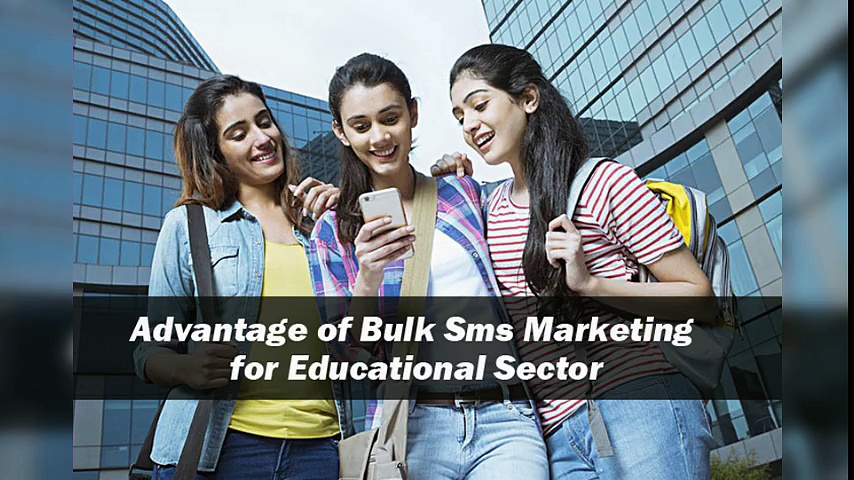 Advantage of Bulk SMS Marketing for Educational Sector