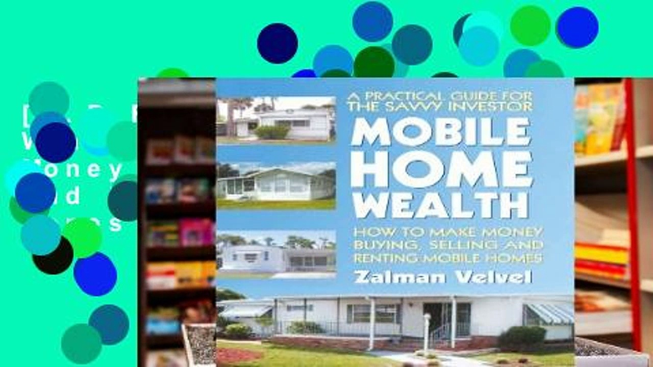 [P.D.F] Mobile Home Wealth: How to Make Money Buying, Selling and Renting Mobile Homes [E.B.O.O.K]