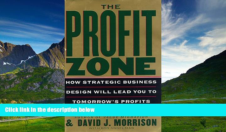 Must Have  The Profit Zone: How Strategic Business Design Will Lead You to Tomorrow s Profits