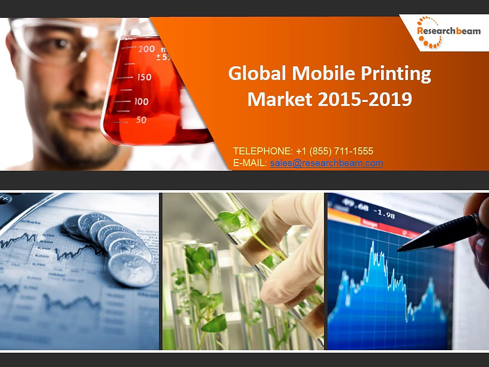 Discover the Global Mobile Printing Market Development Trends, Technology, Growth, Forecast, 2015-2019