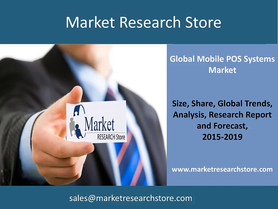 Mobile POS Systems Market 2015 – Global Industry Analysis Share, Size, Growth, trends, Forecast 2019