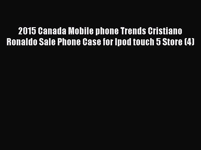 Read 2015 Canada Mobile phone Trends Cristiano Ronaldo Sale Phone Case for Ipod touch 5 Store