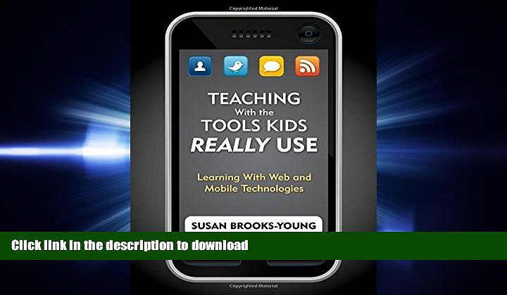 READ THE NEW BOOK Teaching With the Tools Kids Really Use: Learning With Web and Mobile