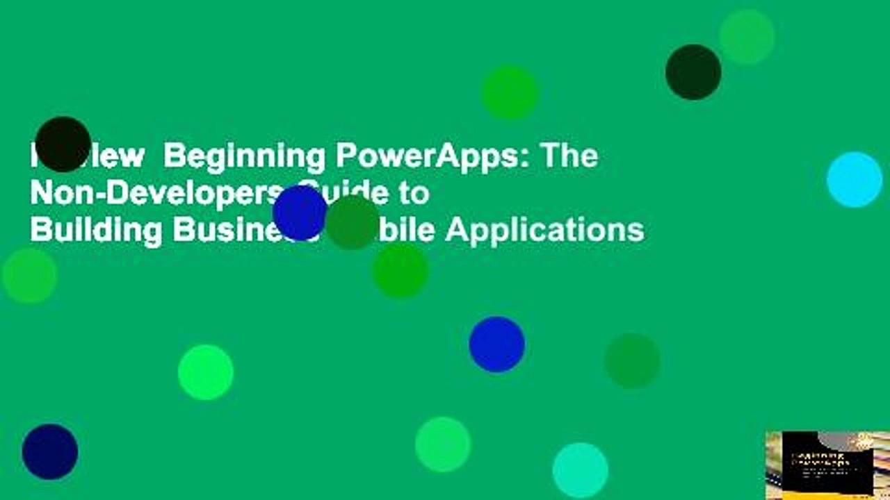 Review  Beginning PowerApps: The Non-Developers Guide to Building Business Mobile Applications –