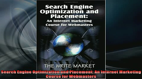 FREE PDF  Search Engine Optimization and Placement An Internet Marketing Course for Webmasters  FREE BOOOK ONLINE