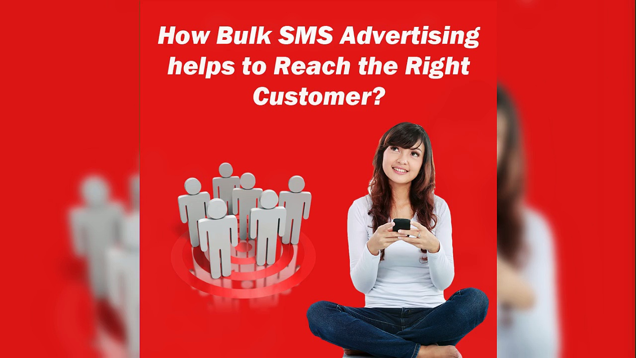 How bulk SMS advertising helps to reach the right Customer